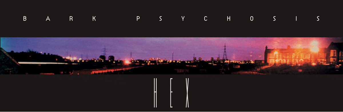 Bark Psychosis - Hex reissue on Vinyl & CD