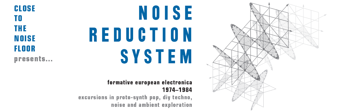 Noise Reduction System: Formative European Electronica 1974-1984 4CD