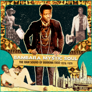 Bambara Mystic Soul - The Raw Sound Of Burkina Faso 1974-1979