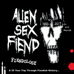 Fiendology: A 35 Year Trip Through Fiendish History:1982 - 2017 AD And Beyond